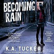 Becoming Rain | K.A. Tucker