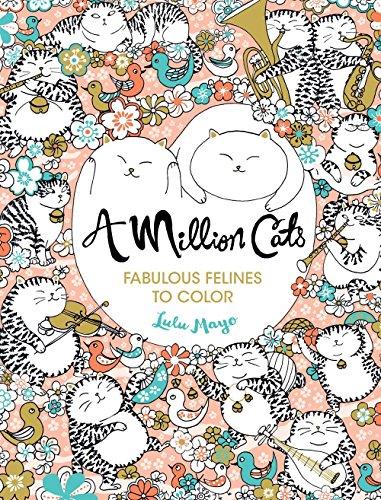 - A Million Cats: Fabulous Felines to Color (A Million Creatures to Color)