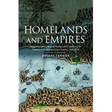 Homelands and Empires: Indigenous Spaces, Imperial Fictions, and Competition for Territory in Northeastern North America, 1690–1763 (Studies in Atlantic Canada History)
