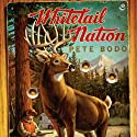 Whitetail Nation: My Season in Pursuit of the Monster Buck Audiobook by Pete Bodo Narrated by Bernard Clark