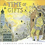 A Time of Gifts: On Foot to Constantinople: from the Hook of Holland to the Middle Danube | Patrick Leigh Fermor