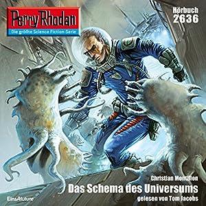 Das Schema des Universums (Perry Rhodan 2636) Hörbuch