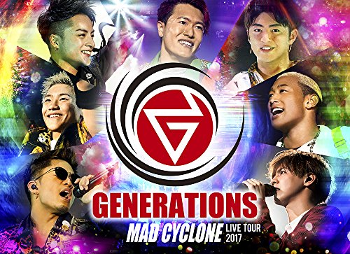 GENERATIONS from EXILE TRIBE / GENERATIONS LIVE TOUR 2017 MAD CYCLONE [初回生産限定版]