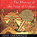 The History of the Siege of Lisbon Audiobook by Jose Saramago, Giovanni Pontiero (translator) Narrated by Robert Blumenfeld