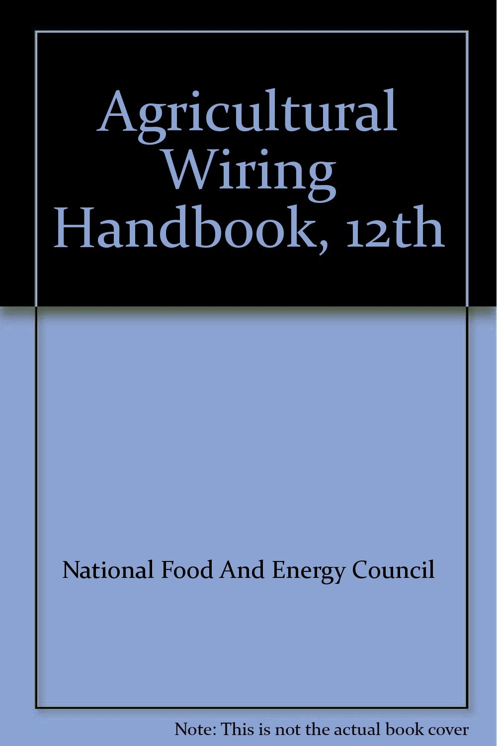 agricultural wiring handbook 12th national food and energy council rh amazon com writing handbook for kids electrical wiring handbook