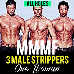 Menage Romance: Three Stripper Men, One Woman, All Holes Audiobook