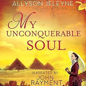 My Unconquerable Soul Audiobook