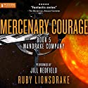 Mercenary Courage: Mandrake Company, Book 5 Audiobook by Ruby Lionsdrake Narrated by Jill Redfield
