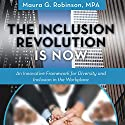 The Inclusion Revolution Is Now: An Innovative Framework for Diversity and Inclusion in the Workplace Audiobook by Maura G. Robinson Narrated by Barbara Heckler Daly