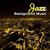 jazz house - Jazz Background Music – Easy Listening Smooth Jazz, Drinking Coffee in Coffeehouse, Piano Music for Italian Dinner, Bar Music Café, Cocktail Party, Ambient Music