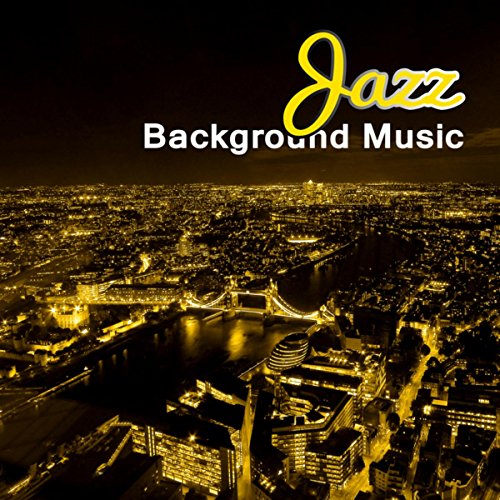 Jazz Background Music - Easy Listening Smooth Jazz, Drinking Coffee in Coffeehouse, Piano Music for Italian Dinner, Bar Music Café, Cocktail Party, Ambient Music
