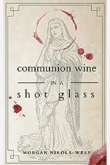 Communion Wine in a Shot Glass Paperback