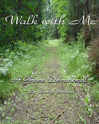 Walk with Me: A Grace Devotional by [Orrison, David]
