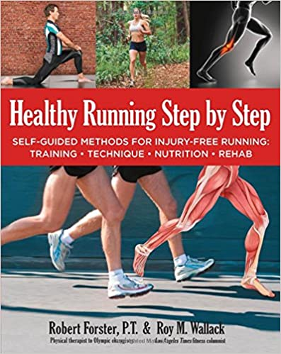 Healthy Running Step by Step: Self-Guided Methods for Injury-Free Running: Training - Technique - Nutrition - Rehab