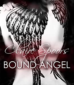 Bound Angel: a gripping paranormal romance by [Spoors, Claire]