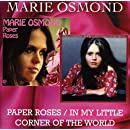 Paper Roses / In My Little Corner Of The World /  Marie Osmond