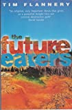 Future Eaters: Ecological History of the Australasian Lands and People (Zzz)