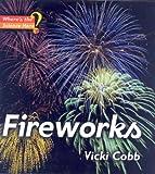 Fireworks, Vicki Cobb, 0761327711