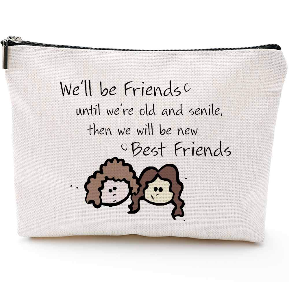 We'll be Friends Until We are Old and Senile - Best Friend BFF Gifts for Women - Funny Long Distance Birthday, Christmas Gift for Unbiological Soul Sister, Besties -Makeup Bag, Cosmetic bag
