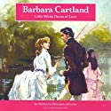 Little White Doves of Love Audiobook by Barbara Cartland Narrated by Jeremy Sinden