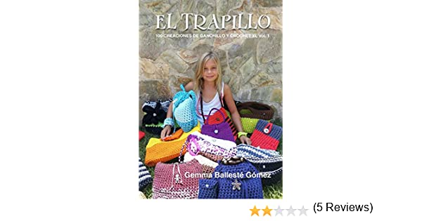 EL TRAPILLO 100 CREACIONES DE GANCHILLO Y CROCHET XL VOL 1: Amazon.es: GEMMA BALLESTÉ GÓMEZ: Libros