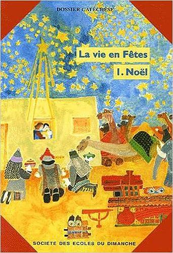 Livres La vie en Fêtes : Tome 1, Noël - Livre du catéchète epub pdf