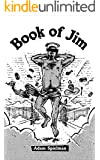 Book of Jim: Agnostic Parables and Dick Jokes from Lucifer's Paradise