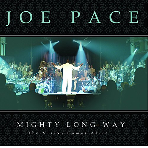 Joe Pace - Mighty Long Way