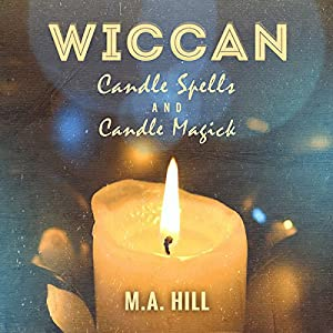 Wiccan Candle Spells and Candle Magick Audiobook