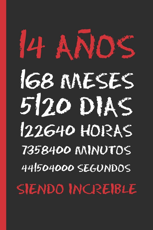 Amazon.com: 14 AÑOS SIENDO INCREIBLE: REGALO DE CUMPLEAÑOS ...