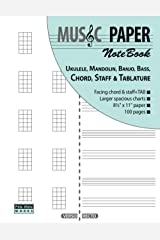 MUSIC PAPER NoteBook - Ukulele, Mandolin, Banjo, Bass, Chord, Staff & Tablature Paperback