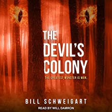 The Devil's Colony: The Fatal Folklore Trilogy, Book 3 Audiobook by Bill Schweigart Narrated by Will Damron