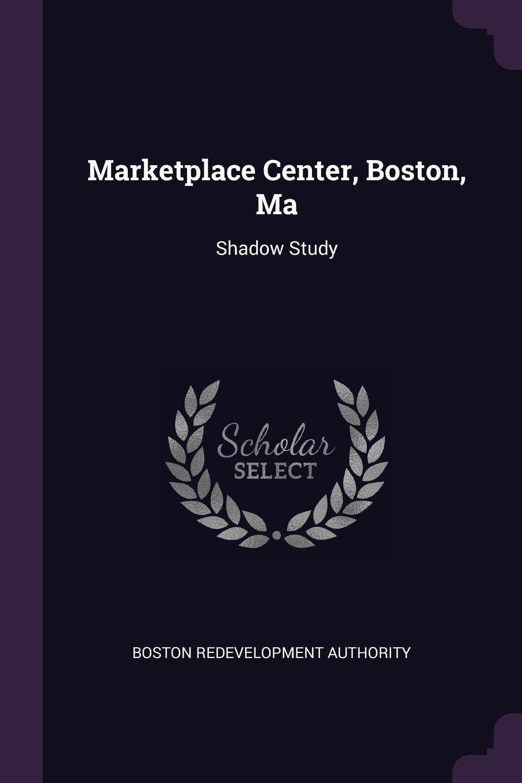 Marketplace Center, Boston, Ma: Shadow Study PDF Text fb2 book