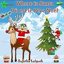 French children's books: Where is Santa.Où est le Père Noël: Children's English-French Picture book (Bilingual Edition),French children's books,Bilingual ... books in French t. 25) (French Edition)