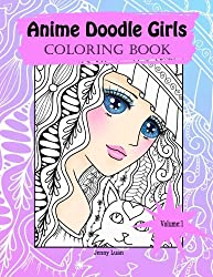 Anime Doodle Girls: Coloring Book (Doodle Coloring book by JennyLuanArt) (Volume 1)