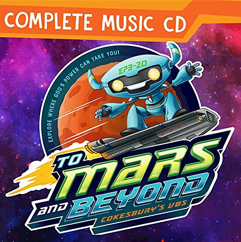Vacation Bible School (VBS) 2019 To Mars and Beyond Complete Music CD: Explore Where God's Power Can Take -