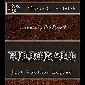 Wildorado: Just Another Legend Audiobook