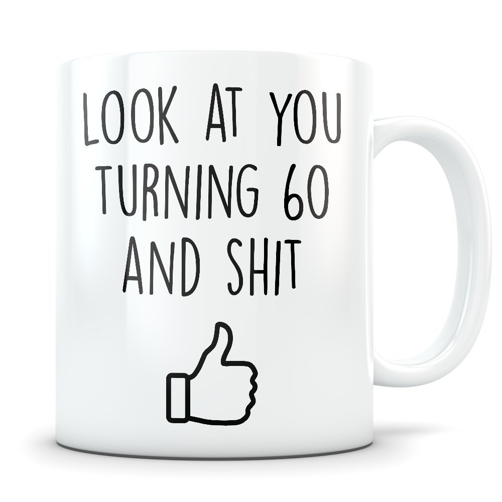 2a56dc2d010 60th Birthday Gift for Women and Men - Turning 60 Years Old Happy Bday  Coffee Mug - Funny Sixty Gag Party Cup Idea for a Joke Celebration - Best  Adult ...