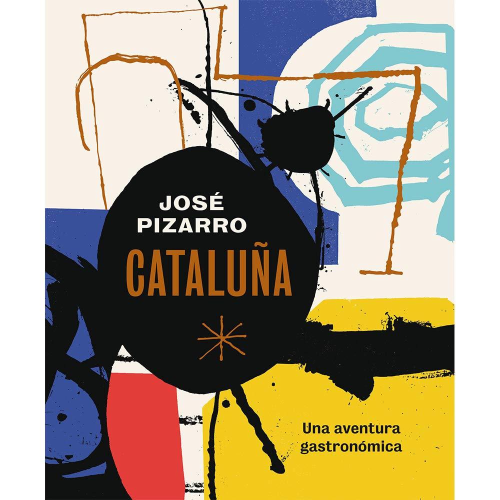 Cataluña: Una aventura gastronómica: Amazon.es: Pizarro, José, Fors Soriano, Gemma: Libros