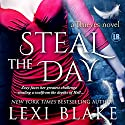 Steal the Day: Thieves #2 Audiobook by Lexi Blake Narrated by Kitty Bang