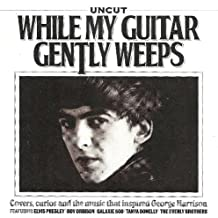 Uncut: While My Guitar Gently Weeps