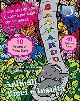 Anti Stress Libro Da Colorare Per Adulti Con Parolacce Animali