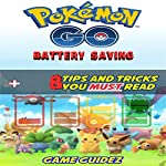 Pokemon Go: 8 Battery Saving Tips and Tricks You Must Read    Game Guidez