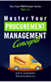 Master Your Procurement Management Concepts: Essential PMP® Concepts Simplified (Ace Your PMP® Exam Book 11)