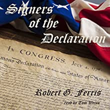 Signers of the Declaration Audiobook by Robert G. Ferris Narrated by Tom Weiss