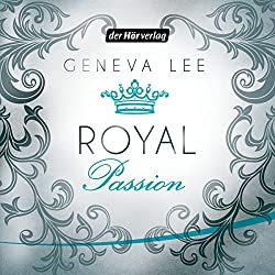 Royal Passion (Die Royals-Saga 1)