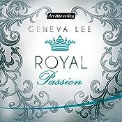 Royal Passion (Die Royals-Saga 1) | Geneva Lee