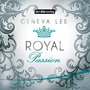 Royal Passion (Die Royals-Saga 1) Audiobook