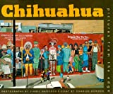 Chihuahua : Pictures from the Edge, Charles Bowden, Virgil Hancock, 0826317391