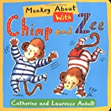 Monkey about with Chimp and Zee, Catherine Anholt and Laurence Anholt, 1845075080